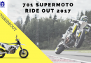 RIDE OUT 2017 : 701 SUPERMOTO #701RIDEOUT